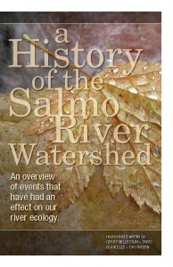 A History of the Salmo River Watershed An overview of events that have had an effect on our river ecology